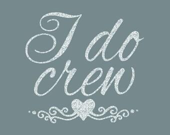 I Do Crew Iron On Decal