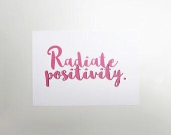Radiate positivity motivational postcard quote print