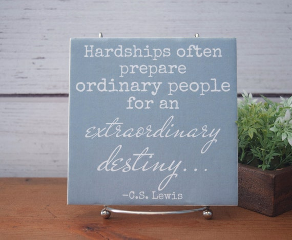 C S Lewis Hardship Quote With Picture: CS Lewis Quote Tile Hardships Often Prepare Ordinary
