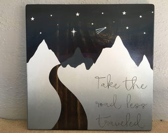 Take the road less traveled-home decor sign