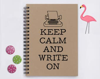 """Keep Calm and Write On, 5""""x7"""" Journal, writing journal, notebook, diary, memory book, scrapbook, gift for writer, writer, English teach gift"""