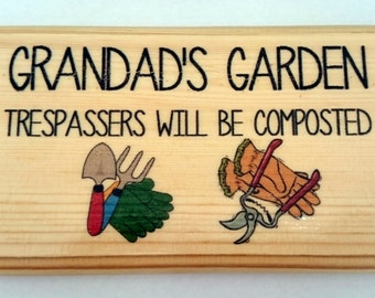 Grandads Garden Plaque / Sign / Gift -Trespassers Will Be Composted 75
