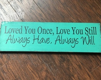 Loved you once wood sign