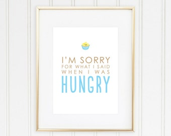 Sorry for What I Said When I was Hungry Print   Funny Home Decor   Wall Art for Kitchen   Home Decor Signs   Apartment Posters and Prints