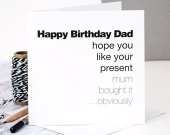 Funny Birthday Card For Dad; 'Hope You Like Your Present'; GC204