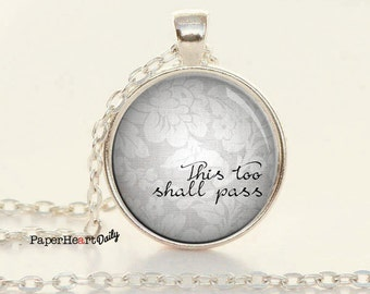 This too Shall Pass - Quote Necklace - Recovery Quote - Inspirational Quote - (B7881)