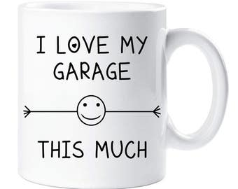Garage Mug I Love My Garage This Much Funny Mug Cup Pet Gift