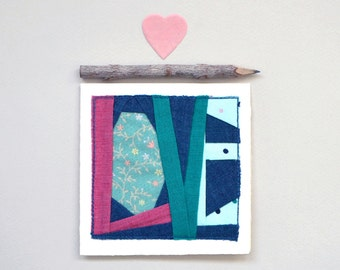 Patchwork LOVE card -- sewn fabric greeting card, made by hand, celebrate love, anniversary, wedding, engagement, friendship, marriage