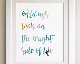 "QUOTE PRINT, Always look on the bright side of life, *UNFRAMED* 10""x8"", Modern Geometric Design"