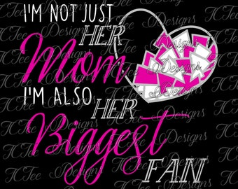 I'm Not Just Her Mom I'm Also Her Biggest Fan - Cheer Mom SVG Design Download - Vector Cut File