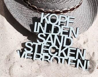 Kopf in den Sand stecken verboten - 3D wood lettering