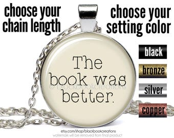 The Book Was Better Necklace - Bookworm Pendant - Book Lover Jewelry