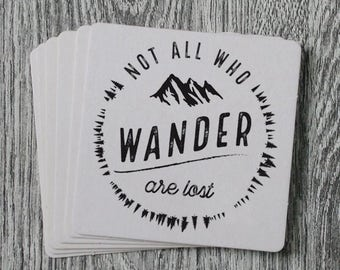Not All Who Wander Are Lost  - Handprinted Letterpress Coaster Set