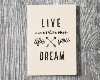 Live the Life You Dream - Wanderlust Letterpress Notebook / Sketchbook / Journal - 2 sizes