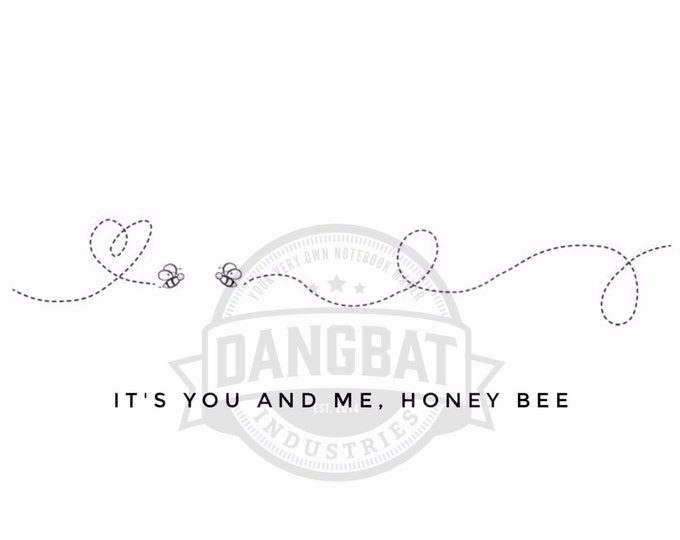 Download It's you and me honey bee Typography digital downloads motivational phrase wall art clip art dreaming commercial use granted