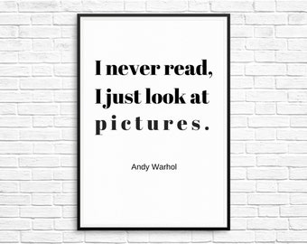 Andy Warhol Print I never read, Andy Warhol Quote, Andy Warhol Poster, Black And White, Art Printable Typography, Printable Instant Download