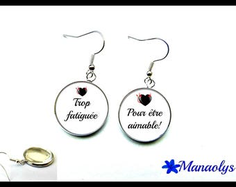 "Earrings humor, ""Too tired to be nice"", 2822 glass cabochons"