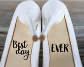 DIY Wedding Shoes Vinyl Decal, Best Day Ever, Bride, Wedding Day, Shoe Decal, Wedding Attire, Customized, Photo Prop