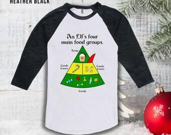 An Elf's Four Food Groups Raglan, Christmas Raglan Shirts, Buddy the Elf, Christmas Elf, Holiday Raglan,Gifts for Her,Gifts for Him CT-854