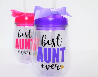 Best Aunt Ever // 10oz double wall acrylic tumbler BPA free // Gift for Aunt // Aunt Gift // Aunt Wine Glass // Gift under 15 // Aunt cup