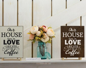 Our House runs on love laughter and lots of coffee