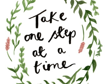 Take One Step At A Time print