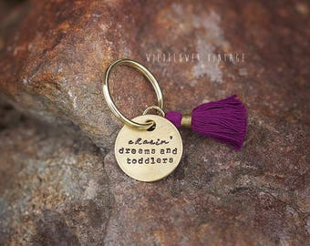 Chasin' Dreams and Toddlers keychain | hand stamped Mother's Day gift Brass