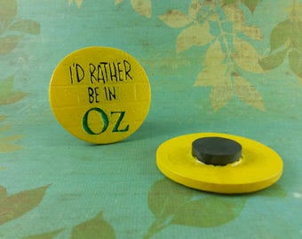 I'd Rather Be In Oz Magnet, Wizard of Oz Magnet, Emerald City Magnet, Wizard of Oz Decor, Yellow Brick Road Magnet, Dorothy Magnet