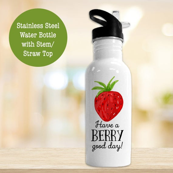 Stainless Steel Water Bottle - Have a Berry Good Day Strawberry Eco Friendly Water Bottle