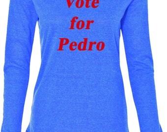 Ladies Vote For Pedro Tri Blend Hoodie Tee T-Shirt PEDRO-W3101