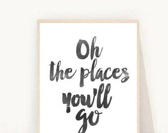 Oh The Places You'll Go, Printable Art, Nursery Wall Art, Inspirational Print, Typography Quote, Home Decor, Scandinavian Art,