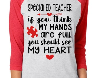 Full Hands Full Heart Shirt - Autism Teachers Parents - Many Personalized Options!