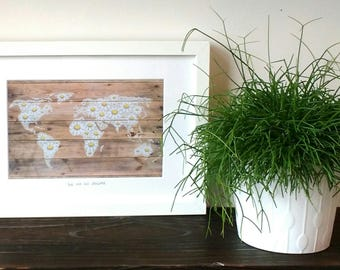 We are all daisies. Signed A3, A4 and A5 print of hand painted daisy world map on reclaimed wood