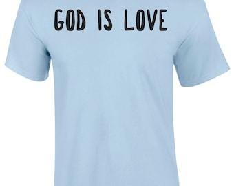 God Is Love Faith Prayer Jesus Christ Salvation Christian Slogan Men's T Shirt