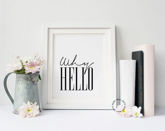 Why Hello, Typography, Calligraphy, Home Prints, Wall Art, Scandinavian, Affiche Scandinave, Prints, Signs, Posters, Printable