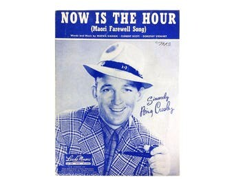 Sheet Music Now is the Hour Maori Farewell Song 1956 Piano Vocal Bing Crosby