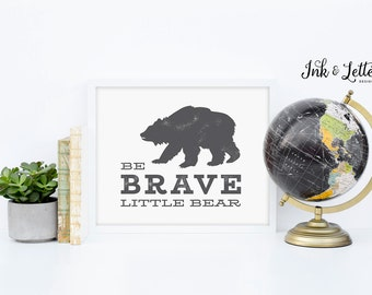 Be Brave Little Bear Printable - Nursery Decor - Bear Nursery - Gray Nursery Decor - Be Brave Printable - Instant Download - 8x10
