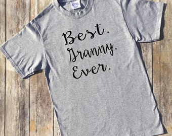 Best Granny Ever Tshirt, Best Granny, Best Grandma shirt, Shirt for Granny, Gift, Birthday Gift, Womens shirt, Tshirt for Grandma, gma