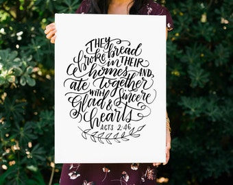 They Broke Bread in Their Homes FREE SHIP Handlettered Modern Calligraphy Print Acts 2:46 Bible Verse Canvas Wall Art FREE Digital Download