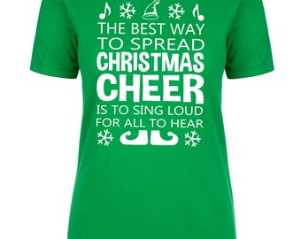 The Best Way To Spread Christmas Cheer Is To Sing Loud For All To Hear/Buddy the elf movie shirt/Women's.  Buddy The Elf. RED