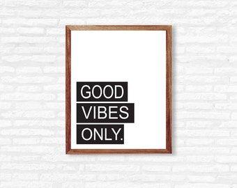Good Vibes Only Wall Art | Good Vibes Printable Wall Art | Quote Wall Decor | Black and White Wall Quote | Trendy Wall Art |Instant Download