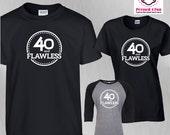 Birthday Shirt 40 & Flawl...