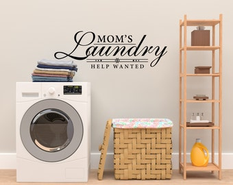 Moms Laundry Help Wanted! Wall Decal Laundry Room, Mom Life, Wall Decal