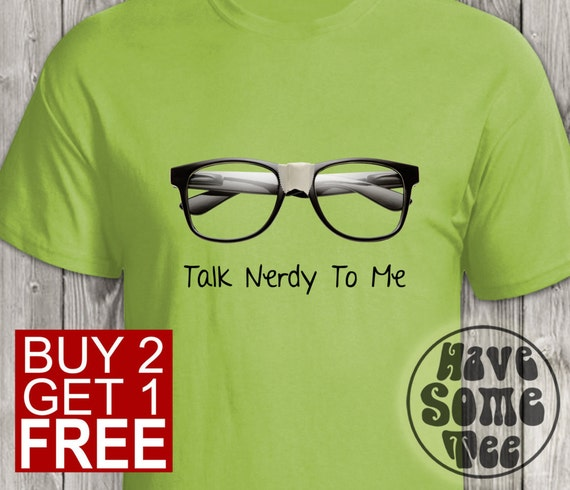 Talk Nerdy To Me Tshirt - Funny Tshirts and Other Humor Gifts at HaveSomeTeeShop