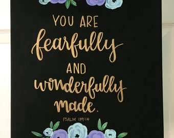 """Canvas Quote 11x14 - """"you are fearfully and wonderfully made"""" - canvas quote, psalm 139:14, fearfully and wonderfully, flowers -"""