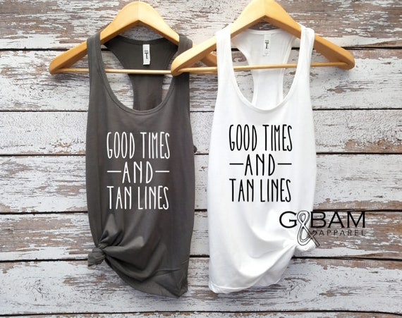 Good times and Tan lines tank top /  Bachelorette party tank / River tank / Boating tank / Beach tank top /