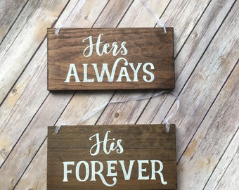 Her always his forever chair signs, wedding venue decorations sign in ideas Wooden signs for wedding Rustic Bride and Groom  calligraphy