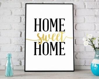 Home Sweet Home Print, Digital Print, Instant Download, Home Quote, Modern Home Decor, Wall Art, Home Wall Art, Metallic Gold Print - (D145)