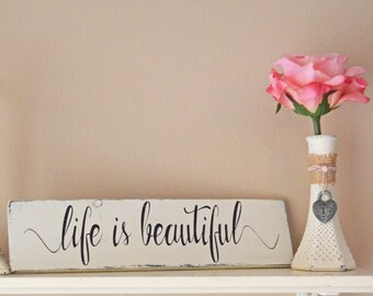 Rustic Farmhouse Style Life Is Beautiful Wood Sign, Antique White and Black, Inspirational Quote