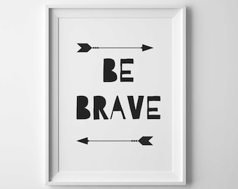 Be Brave, Be brave little one, Nursery decor, Wall art, Nursery art, Be brave print, Nursery print, Brave print, Be brave poster, print art